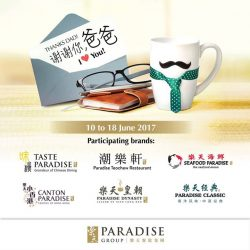 [Paradise Group] This Father's Day, express your love and appreciation for your greatest Dad with a delectable spread of Chinese cuisine.