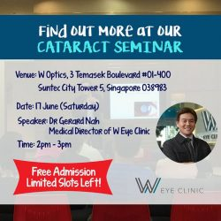 [W Eye Clinic] Come join us at our Cataract Seminar on 17th June (Sat), 2pm where Dr Gerard Nah talks about vision-related