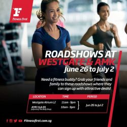 [Fitness First] FITNESS DEALS: Don't miss out on all the exclusive deals when you sign up during our roadshows at Westgate