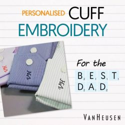 [Van Heusen] Make Dad's day with a piece of Van Heusen customised specially just for him!