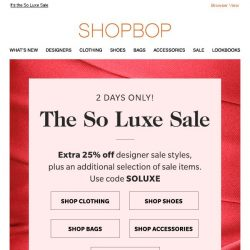 [Shopbop] 2 days only! Extra 25% off designer sale & more with code SOLUXE