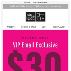 [Saks OFF 5th] Your Email-Exclusive Offer: $30 OFF