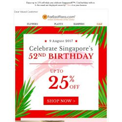 [FarEastFlora] Up to 25% off when you celebrate Singapore's 52nd with us!