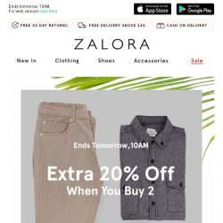 [Zalora] Last Call: EXTRA 20% off with 2 pieces or more! Get them now.