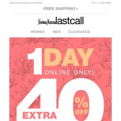 [Last Call] 1 DAY ONLY! Extra 40% off APPAREL
