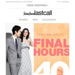 [Last Call] FINAL HOURS! Extra 40% off APPAREL