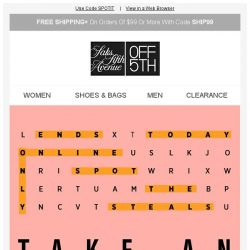 [Saks OFF 5th] Your EXTRA 20% OFF code EXPIRES today!