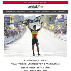 [probikekit] You're a Gold Customer | Here's your EXTRA 14% off Site...