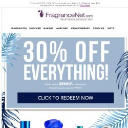 [FragranceNet] 30% OFF E-V-E-R-Y-T-H-I-N-G!