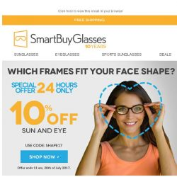 [SmartBuyGlasses] [10% OFF. Sun and Eye. 24 hours] Which frames are the best shape for your face? Find yours and get 10% off 😎
