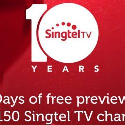 Singtel: Celebrate Their 10th Anniversary with 10 Days of FREE Preview on Over 150 Singtel TV Channels!