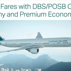 Cathay Pacific Airways: Exclusive All-in Airfares to over 50 Destinations from $188 with DBS/POSB Cards