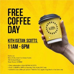 [Isetan] Join us for our FREE COFFEE DAY at Kith, Isetan Scotts on 15 July (Saturday) from 11am - 6pm!