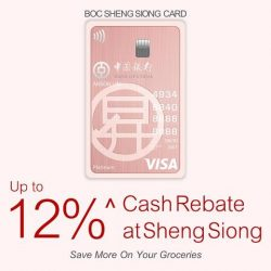 [BANK OF CHINA] The new BOC Sheng Siong Card gives you up to 12%^ cash rebate at Sheng Siong – so you can save