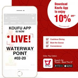 [Koufu] KOUFU App has officially launched at Waterway Point (B2-20)!