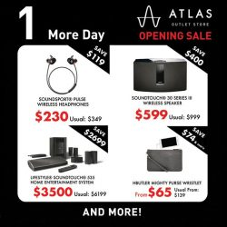 [BOSE] 1 more day to the Atlas Outlet Store opening sale!