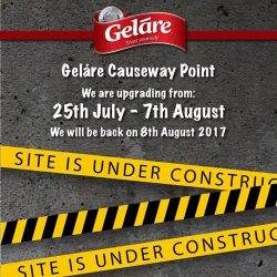 [Gelare Café] Geláre Causeway Point will be closed for upgrade: 25th July till 7th August 17.