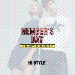 [HI STYLE] Don't miss out on our exciting offers and member rewards: *25%OFF Storewide *50%OFF Selected item *Join Hi