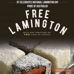 [The House of Robert Timms] In celebration of Lamington Day, get a FREE lamington cake with every TWO cups of coffee ordered.