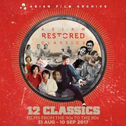 [SISTIC Singapore] Tickets for ASIAN RESTORED CLASSICS 2017 goes on sale on 17 July.