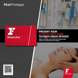 [Fitness First] FIRST PRIVILEGES: More reasons to workout when fitness comes with its privileges at Fitness First.