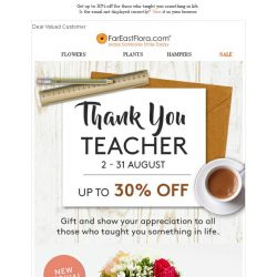 [FarEastFlora] Get up to 30% off for those who taught you something in life.
