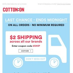 [Cotton On] $2 Shipping Ends Midnight. Don't miss out! 🕠🕘🕛