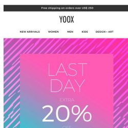 [Yoox] Last day: EXTRA 20% OFF the best of the sale