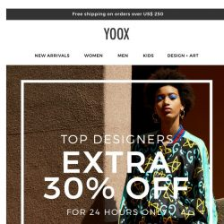 [Yoox] For 24 hours only: EXTRA 30% OFF our top designers