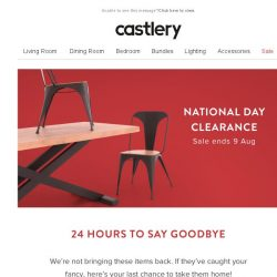 [Castlery] 1 DAY LEFT. Chop chop, before they're gone!