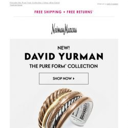 [Neiman Marcus] Special Preview: New David Yurman