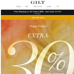 [Gilt] Get an Extra 30% Off. Happy Friday!