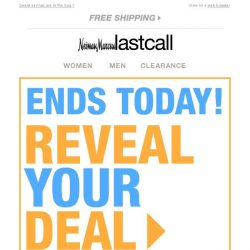 [Last Call] It's almost over: reveal your deal ENDS TODAY