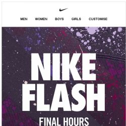 [Nike] Nike Flash. Final Hours. Don't Miss Out!