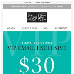 [Saks OFF 5th] Your email exclusive: $30 OFF!