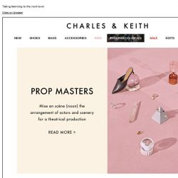 [Charles & Keith] READ MORE | PROP MASTERS