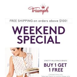 [Triumph] Weekend Special: Buy 1 Get 1 FREE!