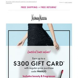 [Neiman Marcus] Earn a $300 gift card on your shopping spree