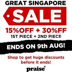 [Praise] Our GSS sale 15% storewide + 30% from 2 items onward will be ending on National Day.