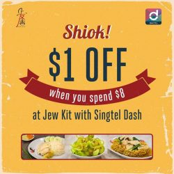 [Singtel] Enjoy delicious Hainanese chicken rice and more at Jew Kit, and relish in $1 OFF when you spend min.