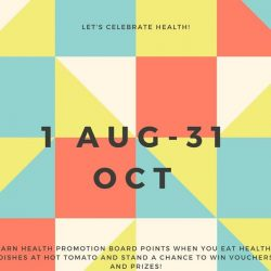 [Hot Tomato] Hot Tomato partners Health Promotion Board for healthy eating,, 1 Aug - 31 Oct
