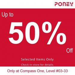 [PONEY enfants] Exclusive Promotion 50% OFF ONLY at Compass One, Level 03-33.