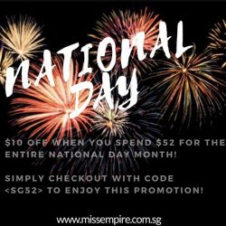 [Miss Empire] To celebrate Singapore's 52nd Birthday, we are doing a National Day Sale exclusively online throughout the entire month of