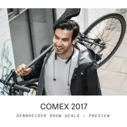 [Sennheiser] Stopping by Comex2017?