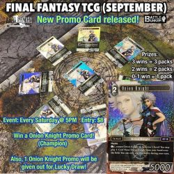 [Battle Bunker] Come for the Final Fantasy TCG Event Every Saturday @ 5PM and get to win this NEW Onion Knight promo card!