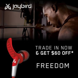 [Newstead Technologies] Trade in any of your wired or wireless earpiece and get $30/$60 off Jaybird X3(SRP $215) and Jaybird