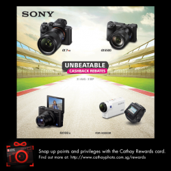 [Cathay Photo] Enjoy attractive deals of up to S$550 cashback for your favourite digital imaging products like SonyAlpha A6500, SonyRX RX100V