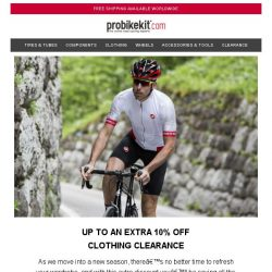 [probikekit] Up to an EXTRA 10% off Clothing Clearance...