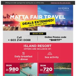 [Berjaya Hotels & Resorts EDm] MATTA FAIR Deals Extended!