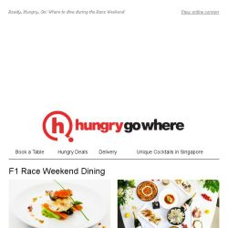 [HungryGoWhere] 12 irresistible Dining Deals this F1 Night Race Weekend: 1-for-1 Steak, 30% Off Ala Carte Food Items, 4th Person Dines Free, & more